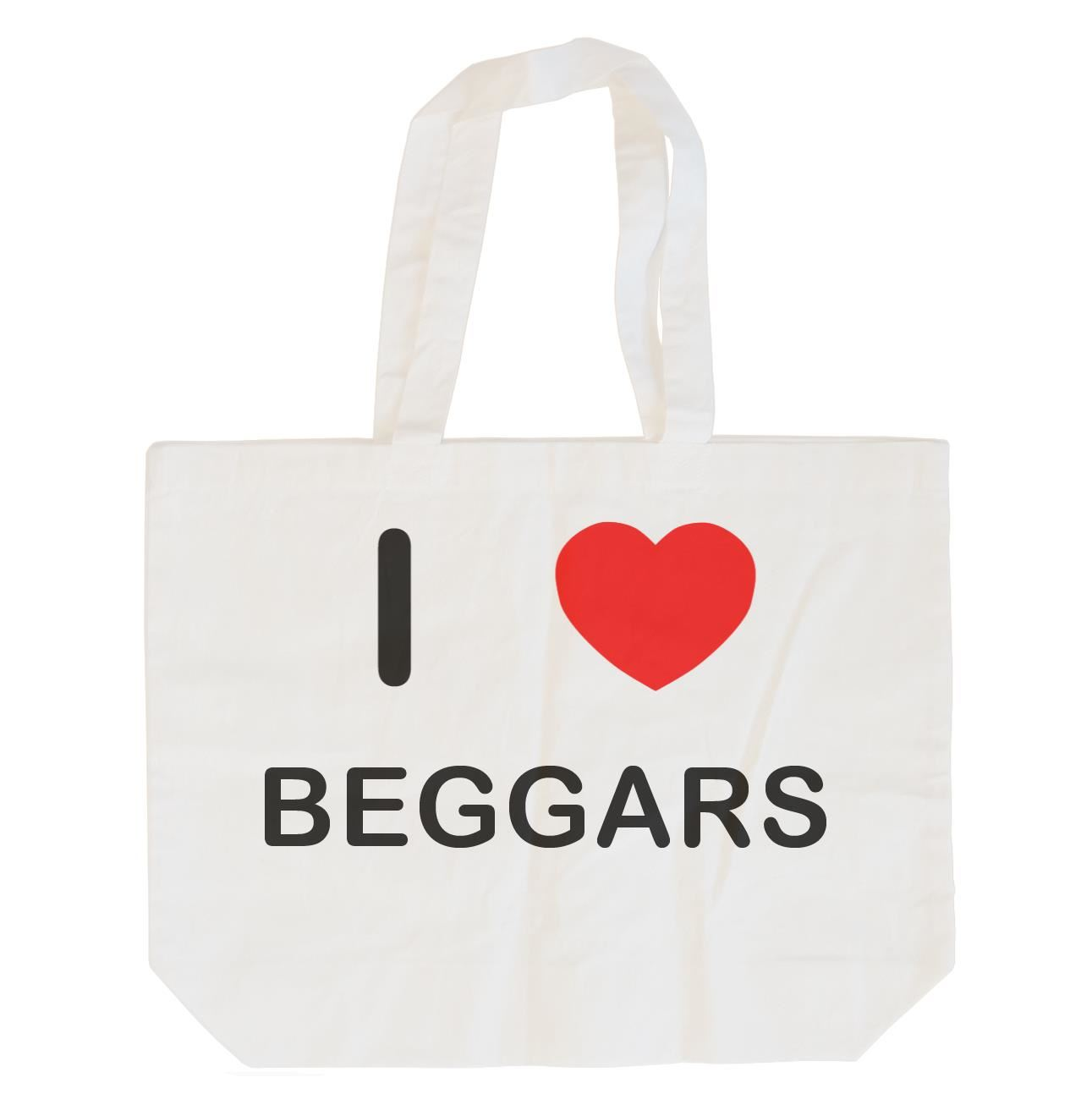 I Love Beggars - Cotton Bag   Size choice Tote, Shopper or Sling