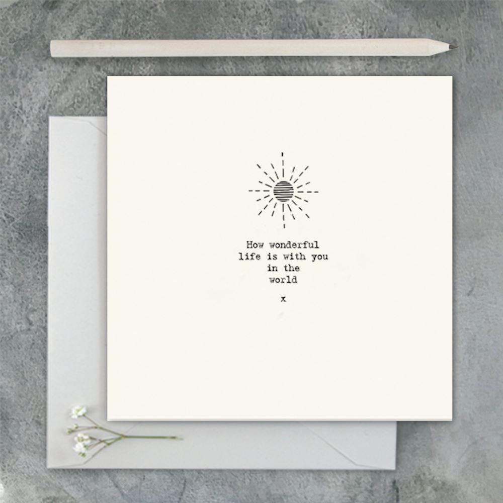 East of India Square Greeting Card - How wonderful life is with you
