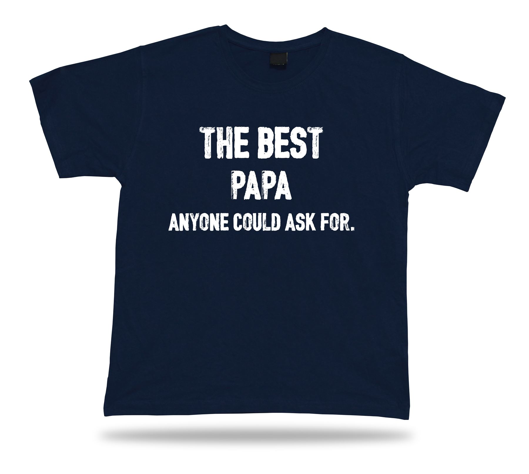 The best Papa anyone could ask for good Dad T Shirt idea Gift tee birhday