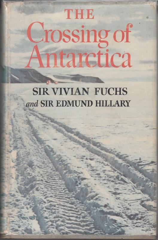 Shackletons Dream: Fuchs, Hillary and the Crossing of Antarctica