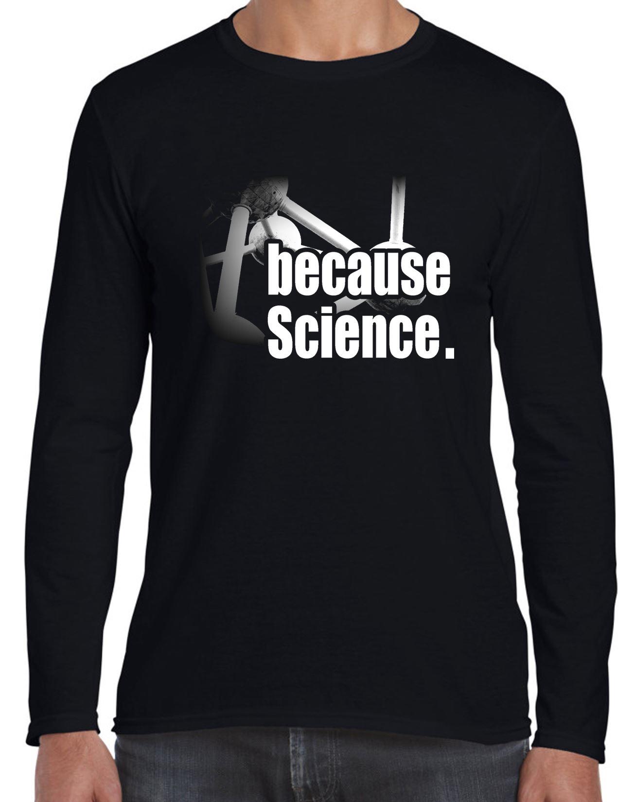 07cef901 Because Science Long Sleeve T-Shirt - Scientist Teacher Physics Chemistry