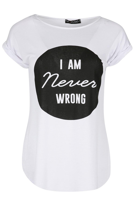 Ladies Never Wrong Print Curve Hem Turn Up Short Sleeve Baggy T-Shirt Tops