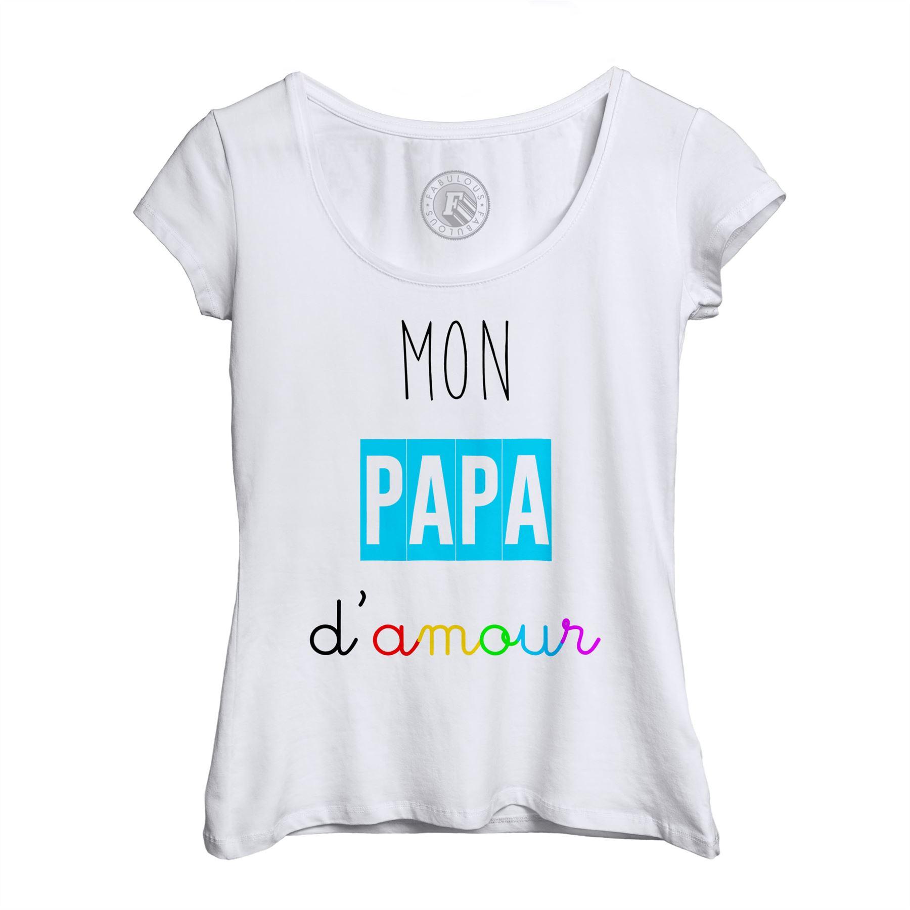 Détails Sur T Shirt Femme Col Echancré Mon Papa Damour Pere Love Tendresse