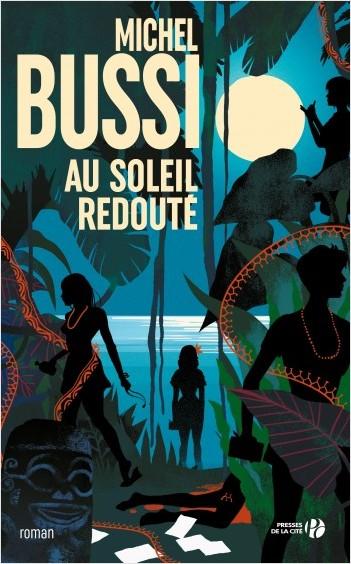 Humanvibes vous recommande : Au soleil redouté de Michel Bussi