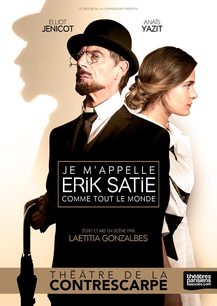 Je m'appelle Erik Satie comme tout le monde - Theâtre de la Contrescarpe