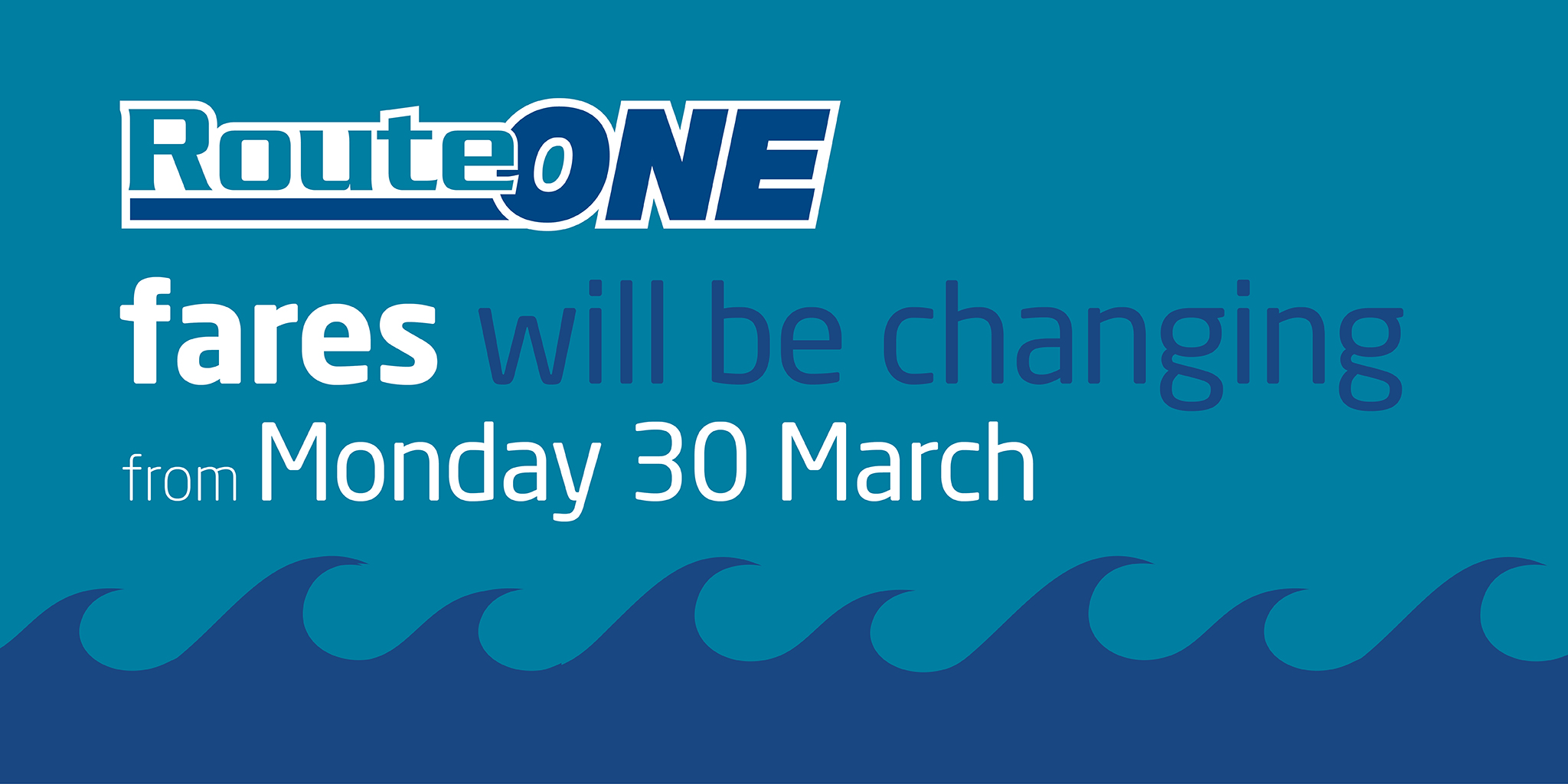 Image stating 'Route ONE fares will be changing from Monday 30 March'