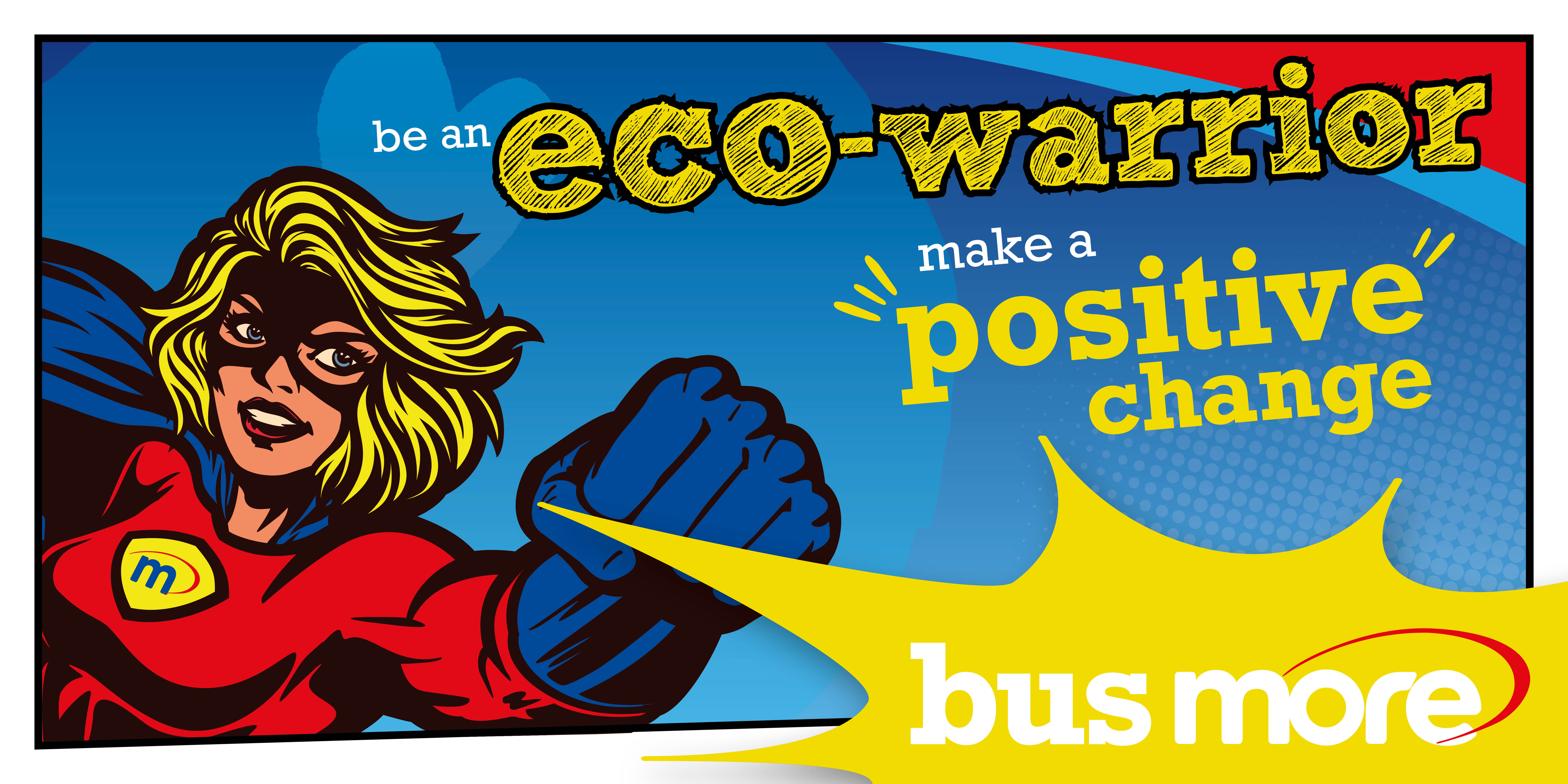 Illustration image of a morebus superhero reading 'Be an eco-warrior. Make a positive change.'