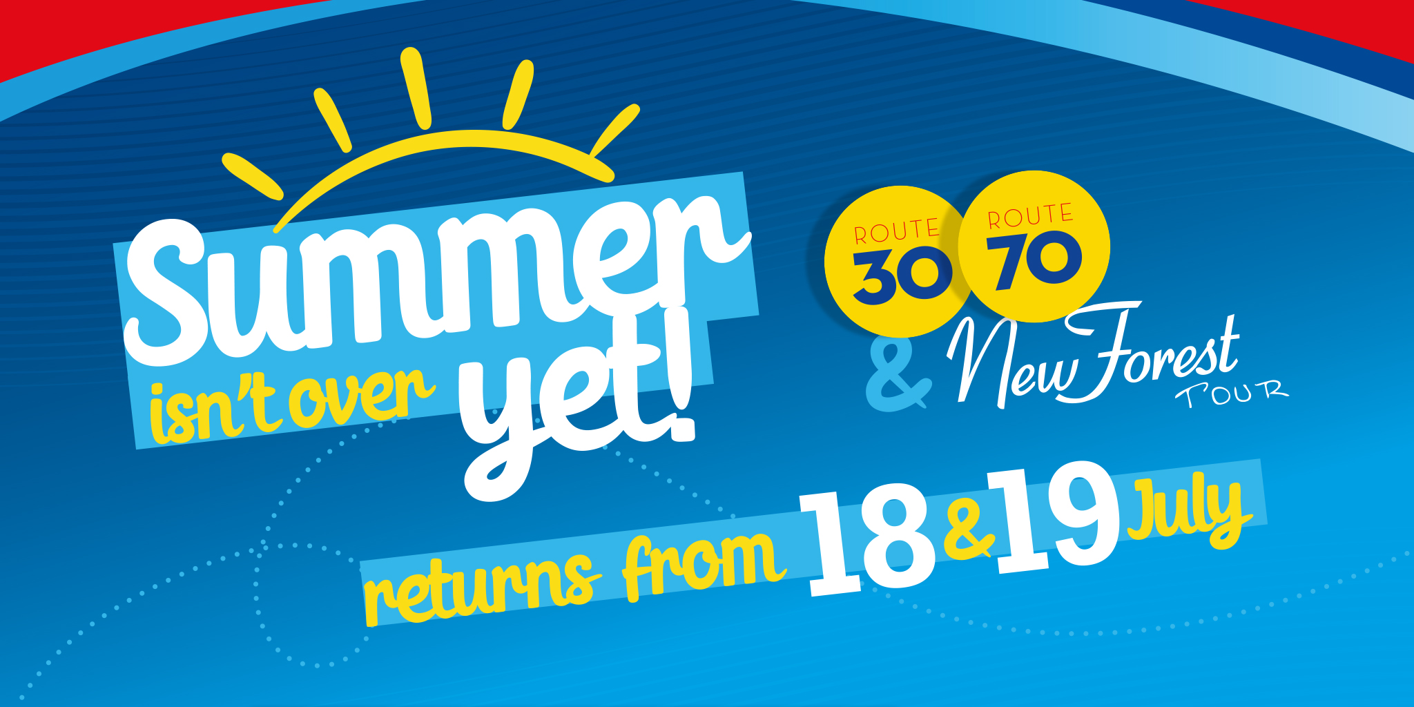 Image reading 'Summer isn't over yet! 30, 70 and New Forest Tour returns from 18th & 19th July!'