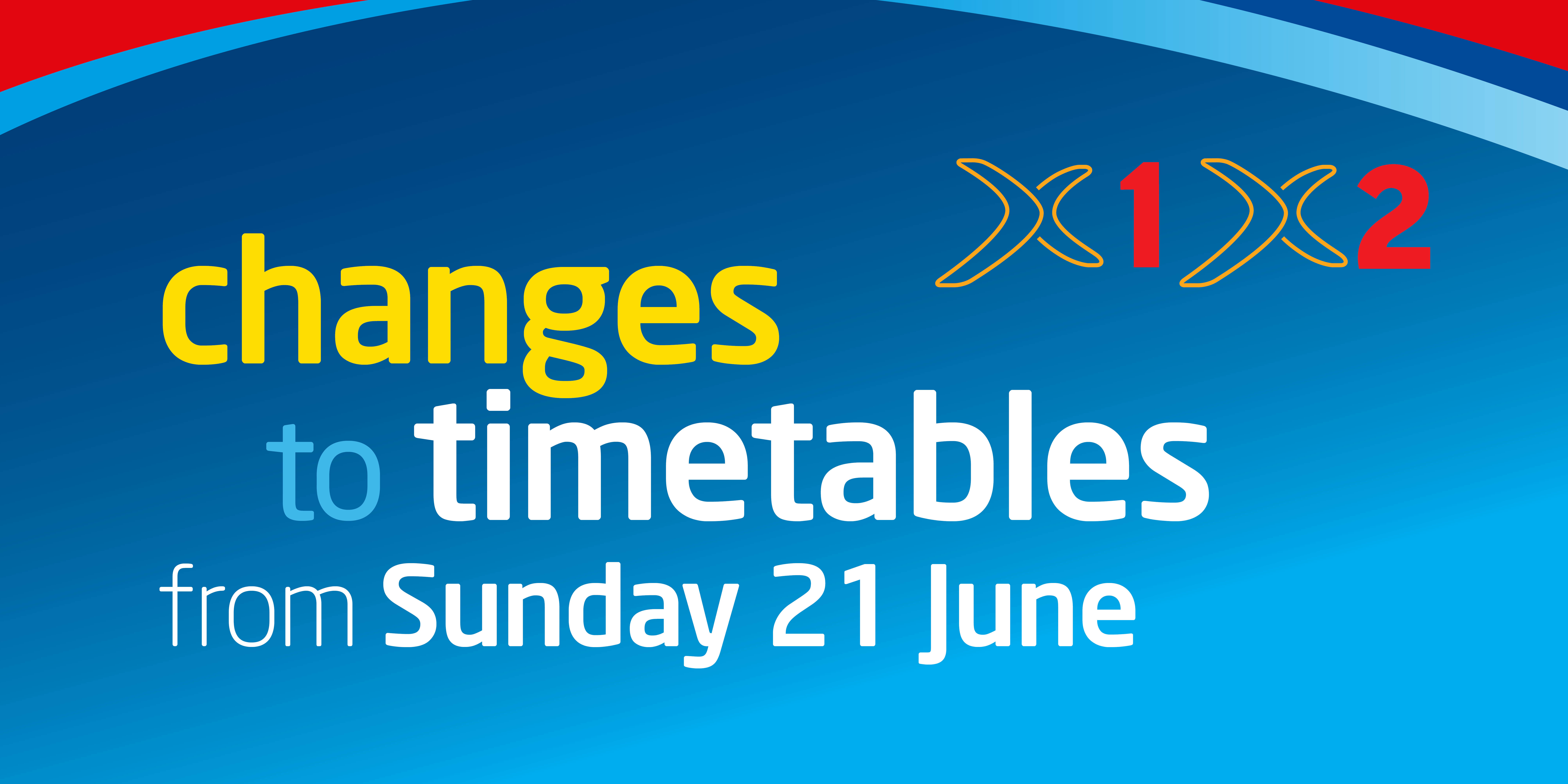 Image reading 'changes to timetables from Sunday 21 June - X1 and X2)