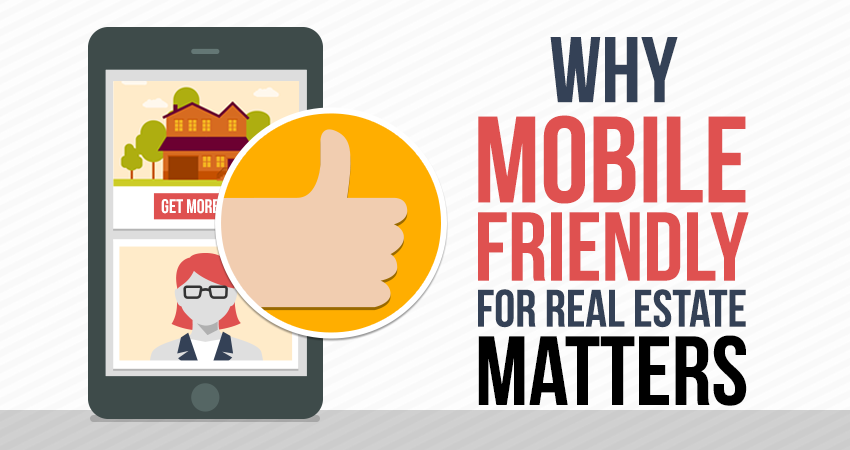 Why Mobile-Friendly for Real Estate Matters