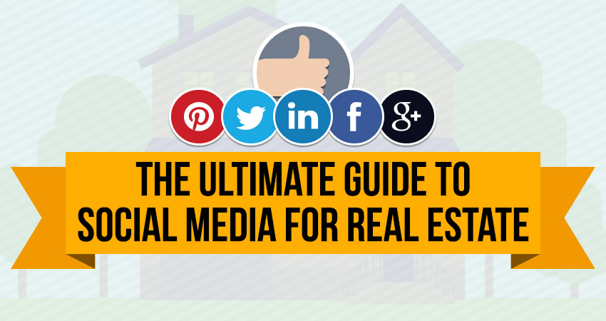 The Ultimate Guide to Social Media for Real Estate