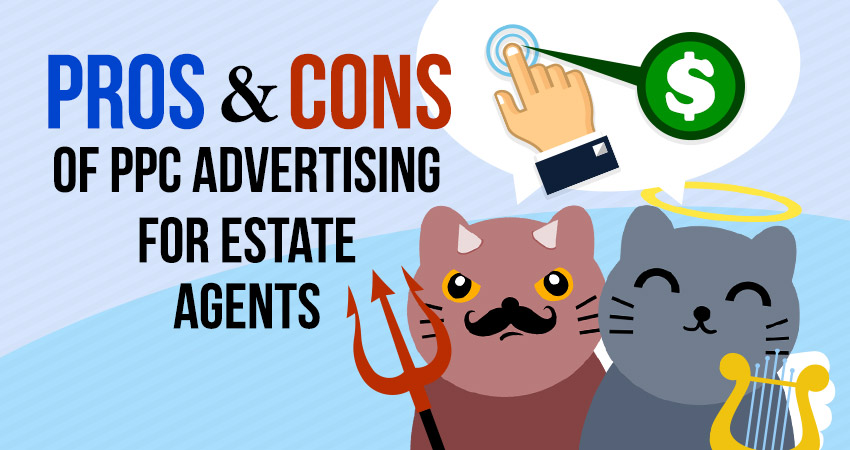 The Pros and Cons of PPC Advertising for Estate Agents