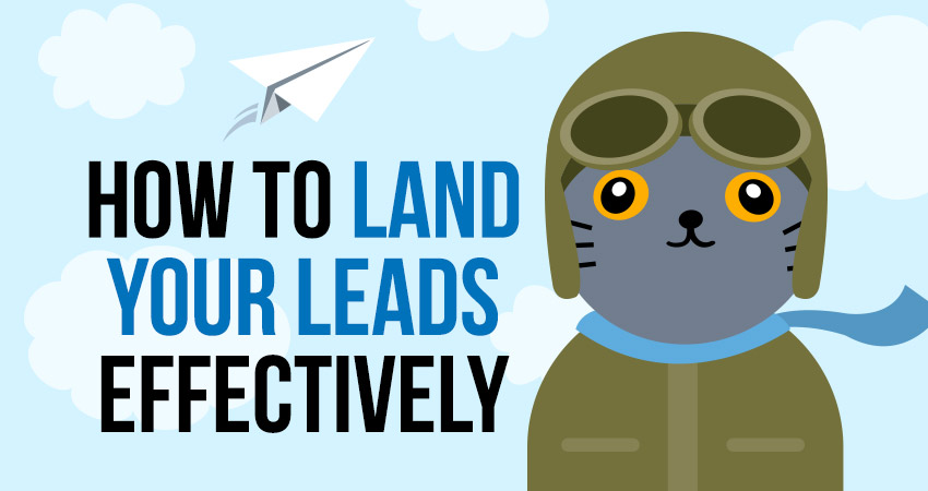 How to Land your Leads Effectively