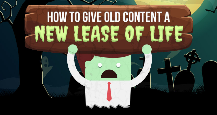 How to Give Old Content a New Lease of Life