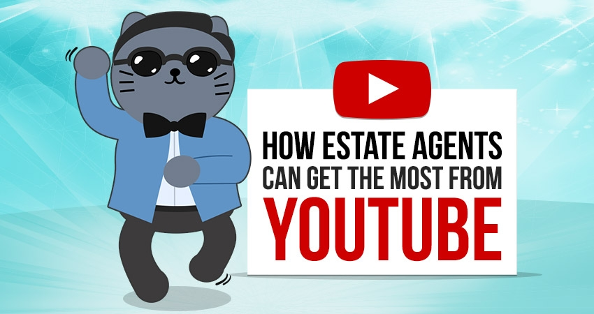 How Estate Agents Can Get the Most from YouTube
