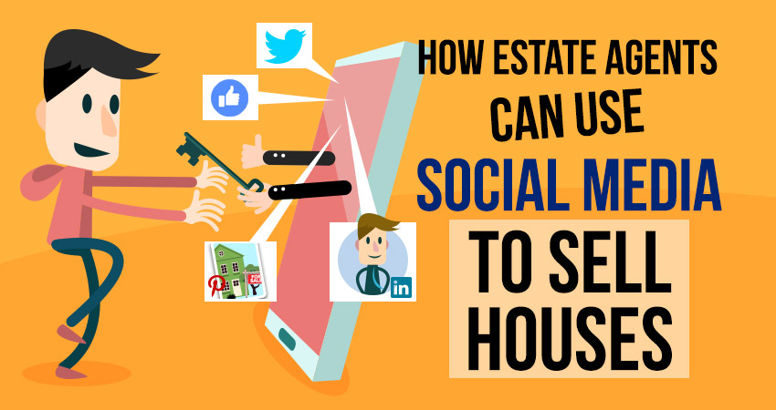 How Estate Agents can Use Social Media to Sell Houses
