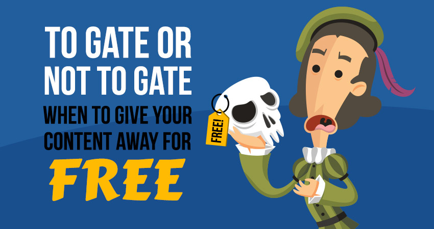 To Gate or Not to Gate - When to Give Your Content Away for Free