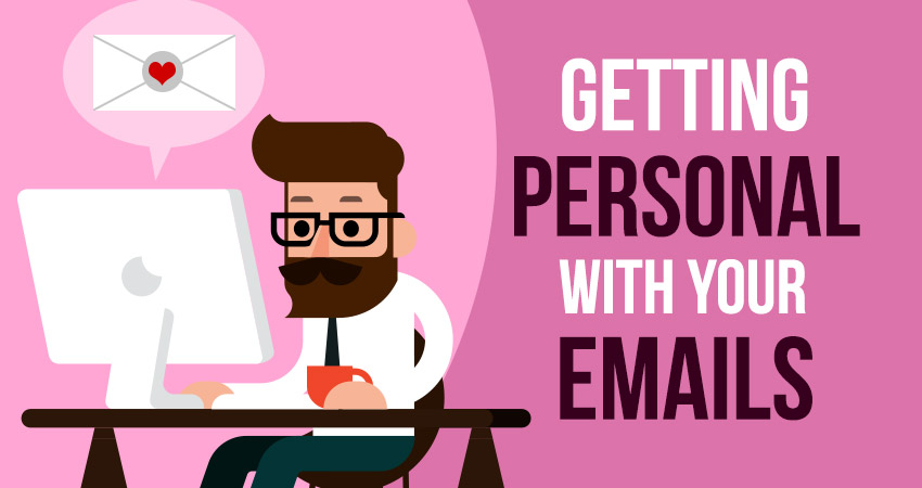 Getting Personal with your Emails