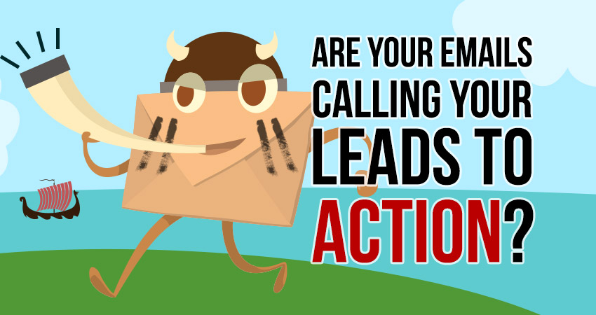 Are your emails calling your leads to action?