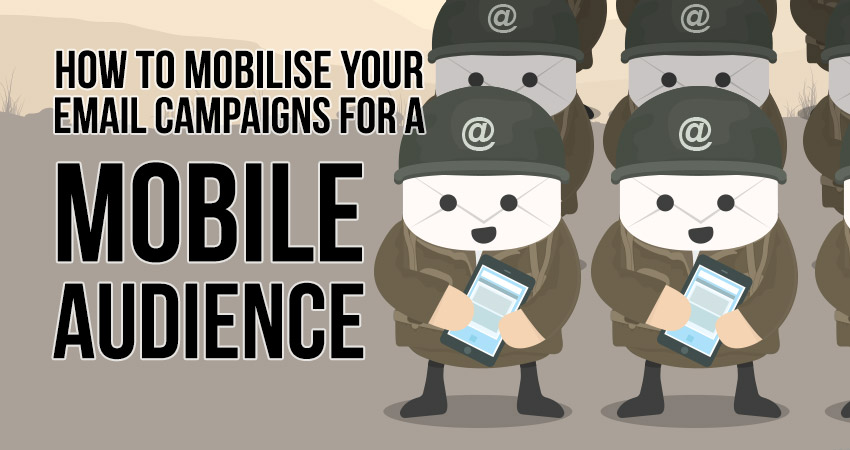 How to mobilise your email campaigns for a mobile audience