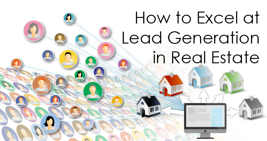 How to Excel at Lead Generation in Real Estate