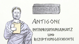 """Antigone "" – Interpretationsansatz und Rezeptionsgeschichte (Sophokles)"