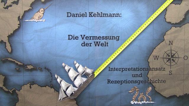 """""""Die Vermessung der Welt"""" – Interpretationsansatz und Rezeptionsgeschichte (Kehlmann)"""