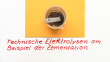 Technische Elektrolysen am Beispiel der Zementation