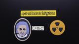 Radioaktivität – Aspekte und Ursachen