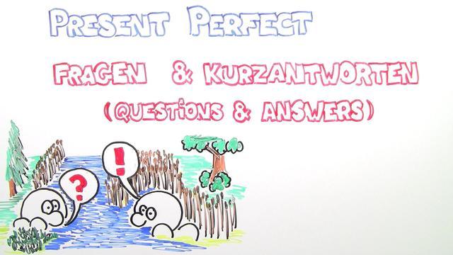 Present Perfect – Frage und Kurzantwort