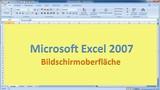 Lektion 01 Excel 2007 Bildschirmoberfläche
