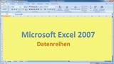 Lektion 03 Excel 2007 Datenreihen