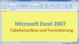 Lektion 07 Excel 2007 Tabellenaufbau und Formatierung