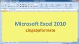 Lektion 02 Excel 2010 Eingabeformate