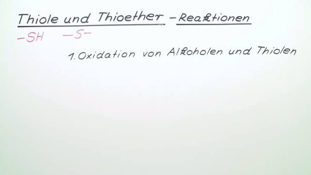 Thiole und Thioether - Reaktionen