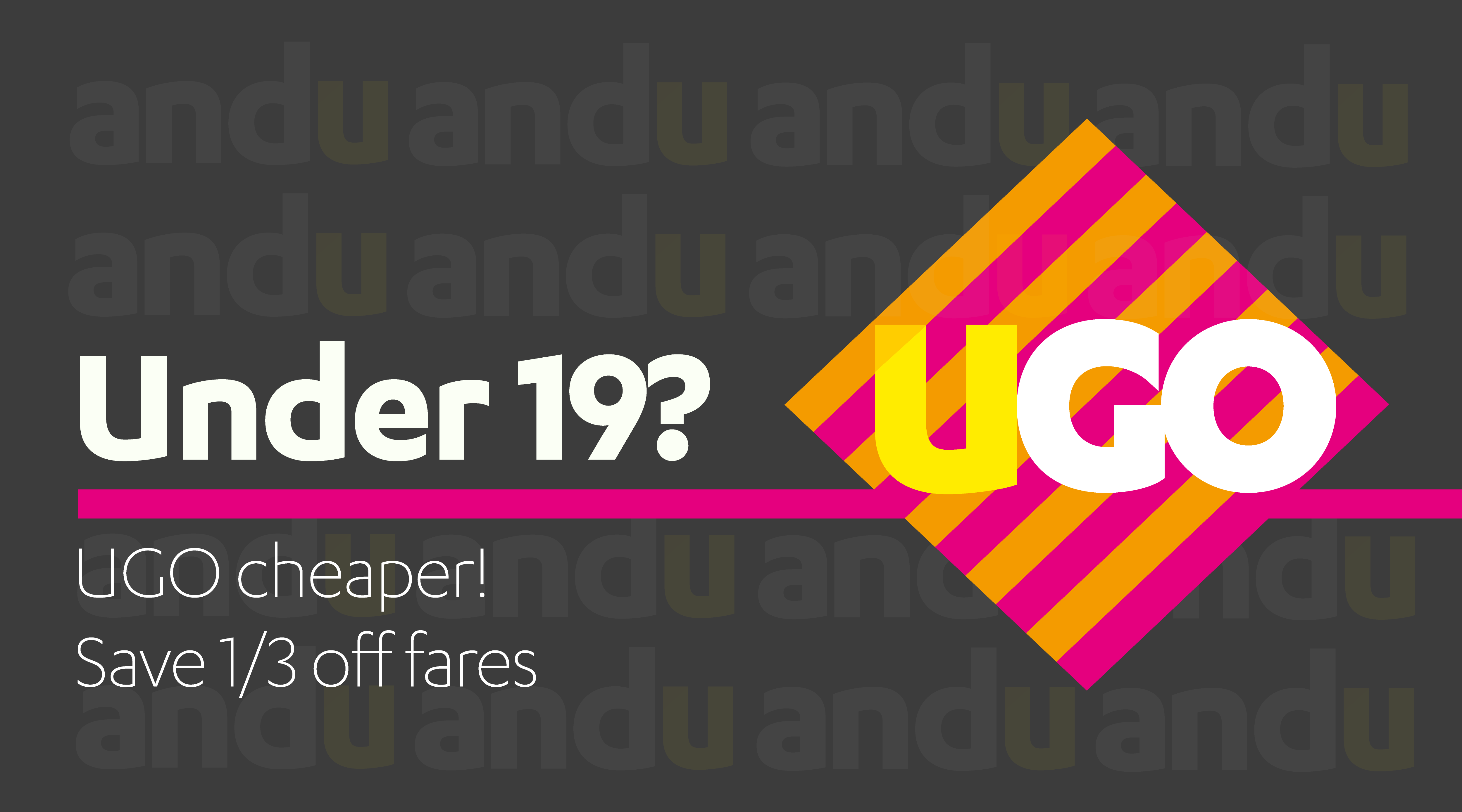 Under 19? UGO cheaper!