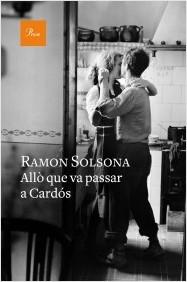 portada_allo-que-va-passar-a-cardos_ramon-solsona-sancho_201605100906