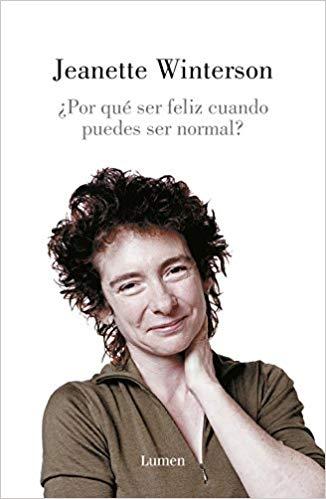 ¿Por qué ser feliz cuando puedes ser normal? libro de autobiografía lésbica