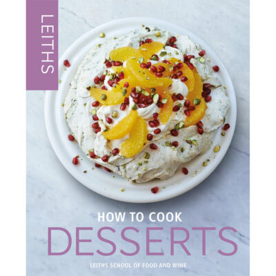 Leiths How to Cook Desserts - Hardback