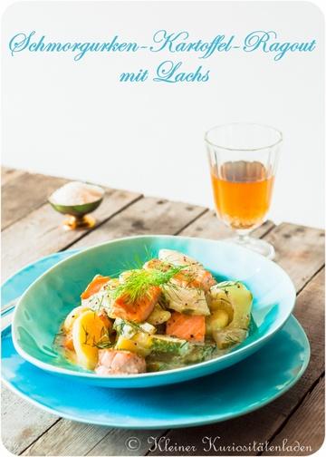 Rezept Schmorgurken-Kartoffel-Ragout mit Lachs