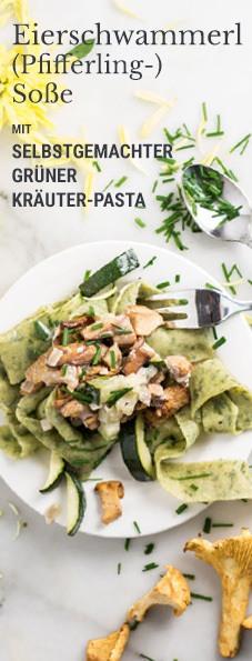 Rezept Eierschwammerl (Pfifferlings)-Soße mit grüner Pasta