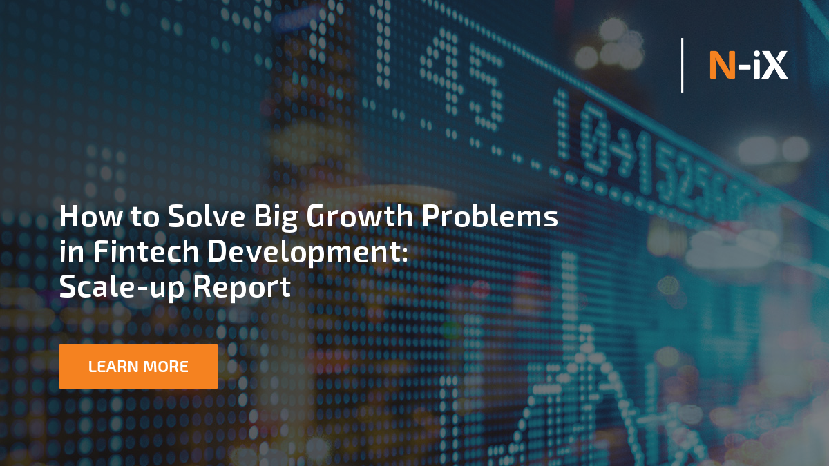 How to solve big growth problems in fintech development