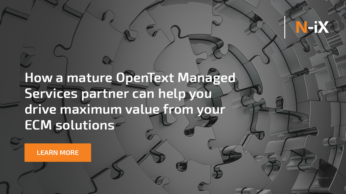 How a mature OpenText can help you drive value from your ECM