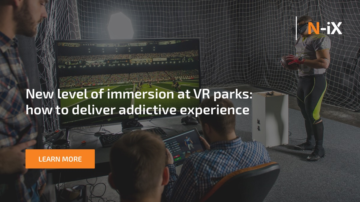 Virtual Reality parks: how to deliver addictive experience