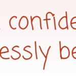 Affirmation – I Have The Confidence I Need To Fearlessly Be Myself