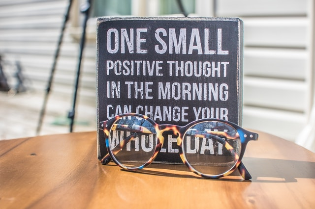Small Positive Thoughts and Actions Lead to Big Changes for Good