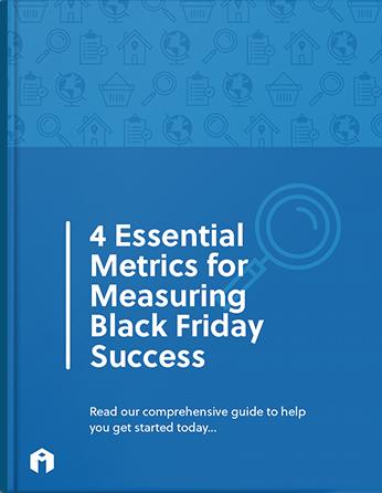 4 essential metrics for measuring black friday success
