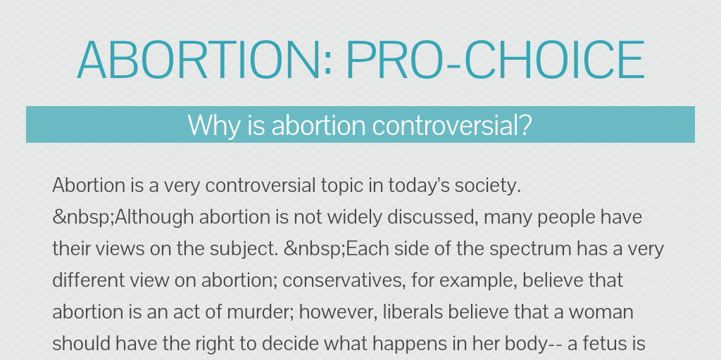 the abortion issue pro choice On an issue as emotional as abortion, some combatants on each side expect  reporters  thus, abortion-rights advocates would like to be known as pro- choice.