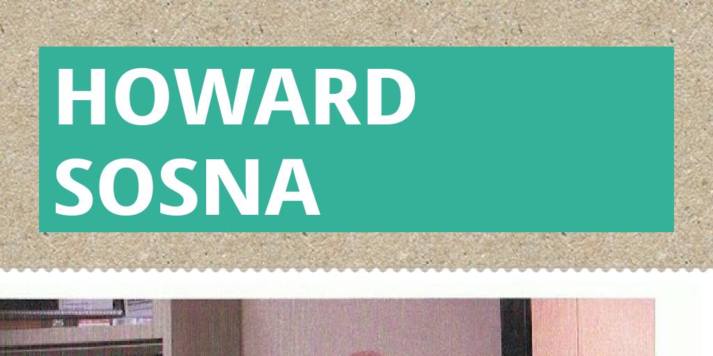 Howard Sosna by howardsosna - Infogram