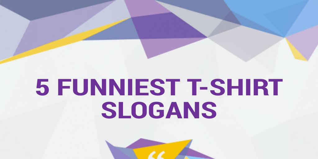 T Shirt Slogans